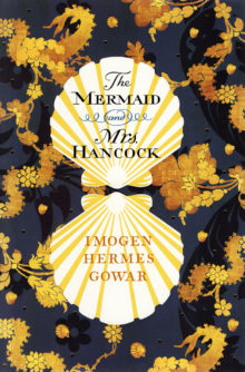 The_Mermaid_and_Mrs_Hancock_by_Imogen_Hermes_Gowar-ScreenRes-220x334